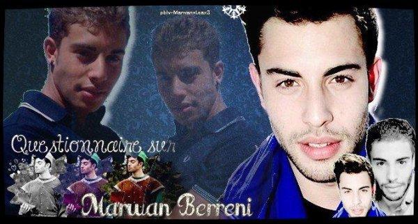 Questionnaire sur le beau Marwan Berreni (: