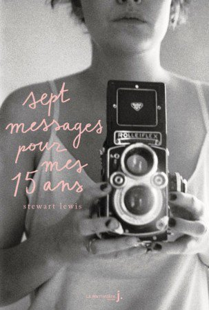 Sept messages pour mes 15 ans -Stewart Lewis