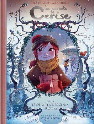 Les carnets de Cerise ~ tome 3 : Le dernier des cinq trésors - Aurélie Neyret et Joris Chamblin