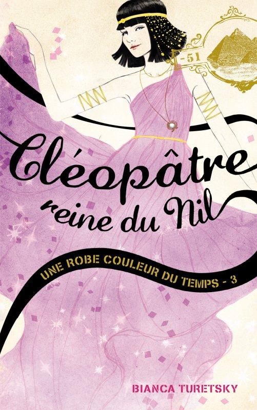 Une robe couleur du temps (tome 3) Cléopatre, Reine du Nil- Bianca Turetsky