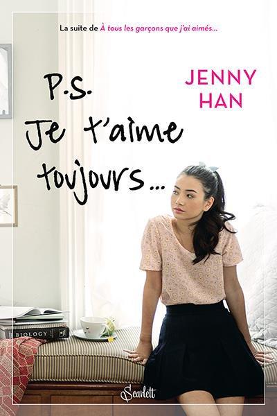 P.S. Je t'aime toujours de Jenny Han (suite des amours de Lara Jean)
