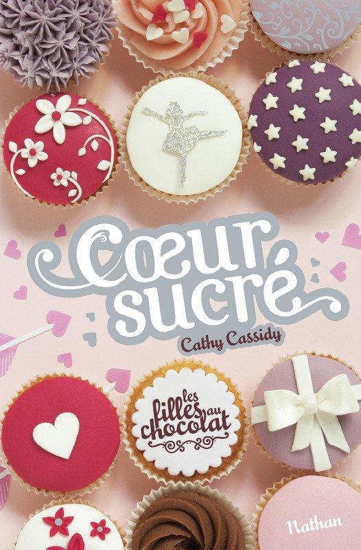 C½ur Sucré et (suite de la série les filles aux chocolat) de Cathy Cassidy
