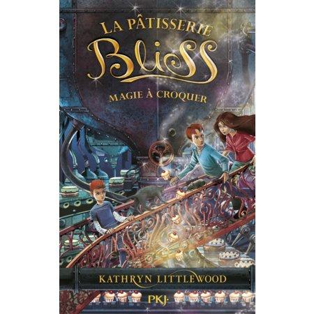 La pâtisserie Bliss, tome 3: Magie à croquer  par Katherine Littlewood