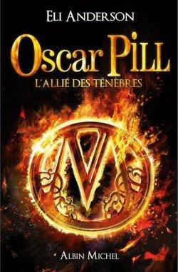 Oscar Pill, tome 4: L'allié des ténèbres - Eli Anderson
