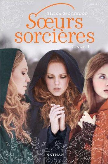 Soeurs Sorcières (tome 1) - Jessica Spotswood