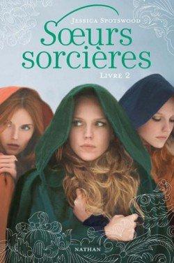 S½urs Sorcières (tome 2) - Jessica Spotswood