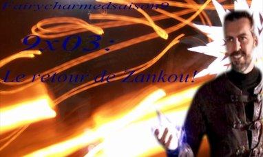 9x03 : le retour de zankou