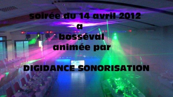 soirée du 14 avril 2012 a bosséval animée par DIGIDANCE SONORISATION