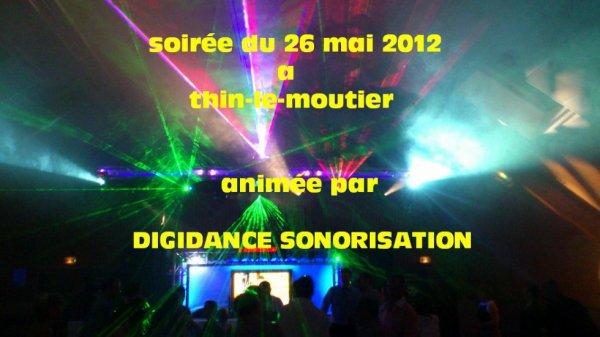 soirée du 26 mai 2012 a thin-le-moutier animée par DIGIDANCE SONORISATION