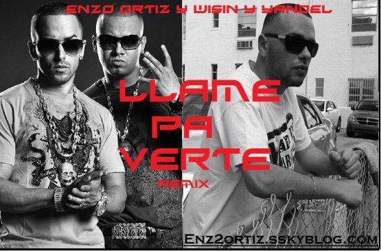 Enzo Ortiz feat Wisin Y Yandel LLame Pa Verte Remix