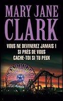 CLARK, Mary Jane - Vous ne devinerez jamais !