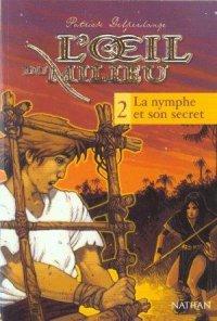 DELPERDANGE, Patrick - L'Oeil du Milieu : La nymphe et son secret (T.2)