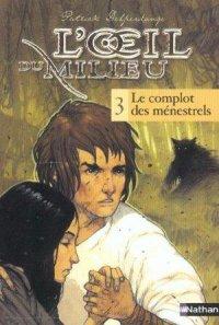 DELPERDANGE, Patrick - L'Oeil du Milieu : Le complot des ménestrels (T.3)