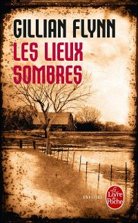FLYNN, Gillian - Les Lieux Sombres