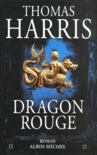 HARRIS, Thomas - Dragon Rouge