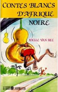 VAN HEE, Joëlle - Contes Blancs d'Afrique Noire