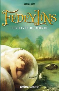 COSTE, Nadia - Fedeylins : Les rives du Monde (T.1)
