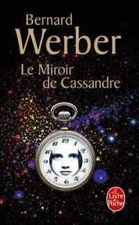 WERBER, Bernard - Le miroir de Cassandre