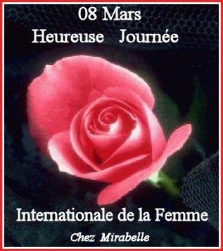 A L'OCCASION DE LA JOURNEE INTERNATIONALE DE LA FEMME.....JE SALUE TOUTES MES AMIES SUR SKYROCK.....JE LEUR SOUHAITE UNE LONGUE VIE.....BEAUCOUP DE BONHEUR....UNE TRES BONNE SANTE.....JE LEUR ADRESSE DE GROS BISOUS ET CE PETIT CADEAU.....ET BONNE CHANCE DANS LA VIE A TOUTES