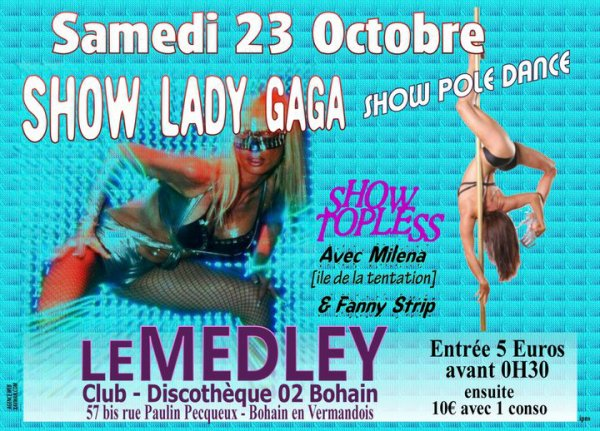 "SAMEDI 23 OCTOBRE 2010 - SHOW ""LADY GAGA"" - POLE DANCE - TOPLESS -"