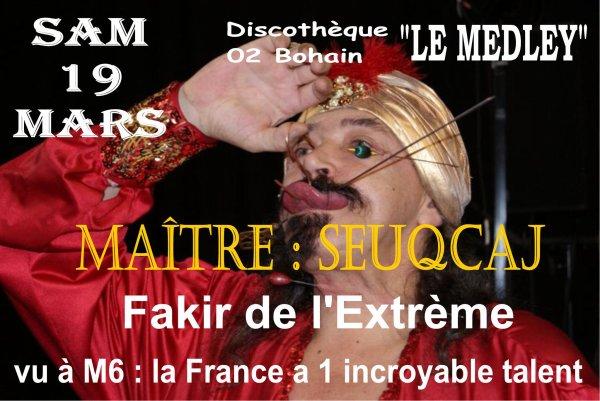SAMEDI 19 MARS 2011 - Maître Seuqcaj : Fakir De L' Extreme