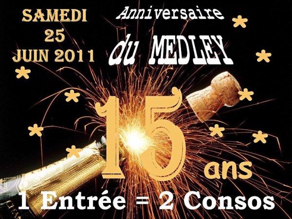 SAMEDI 25 JUIN 2011 - ANNIVERSAIRE LES 15 ANS DU MEDLEY