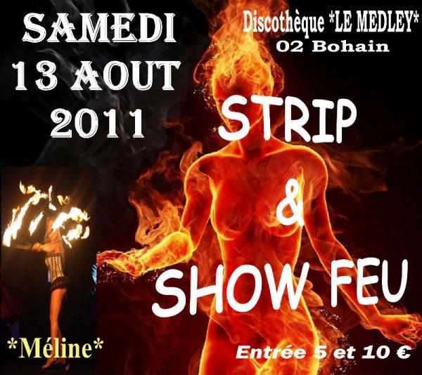 SAMEDI 13 AOUT 2011 - STRIP & SEXY SHOW FEU