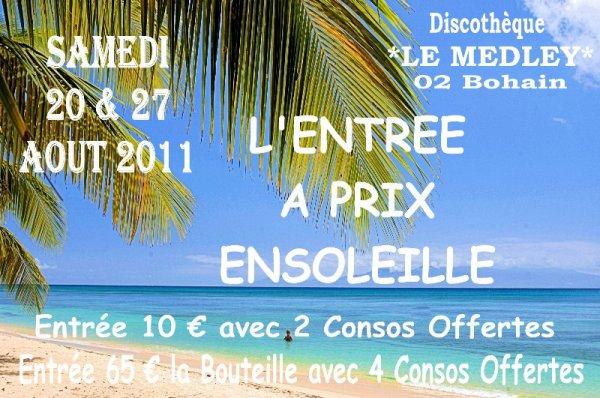 SAMEDI 20 & 27 AOUT 2011 - ENTREE A PRIX ENSOLEILLE