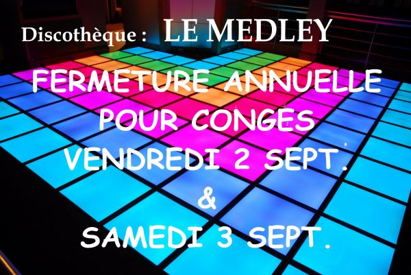 VENDREDI 2 & SAMEDI 3 SEPTEMBRE 2011 - FERMETURE ANNUELLE POUR CONGES
