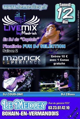 "SAMEDI 12 MAI 2012 - DJ ""MADRICK"" EX-DJ CAP'TAIN"