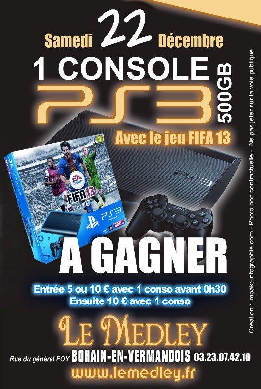 SAMEDI 22 DECEMBRE 2012 - SOIREE KDO*1 CONSOLE PS3 FIFA 13  500 GB À GAGNER*