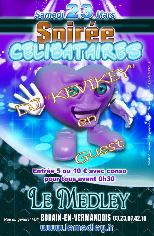 "SAMEDI 23 MARS 2013 - SOIREE CELIBATAIRES AVEC DJ ""KEVIKEY"" EN GUEST"