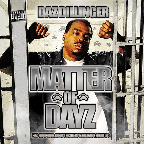 Daz Dillinger - Matter Of Dayz