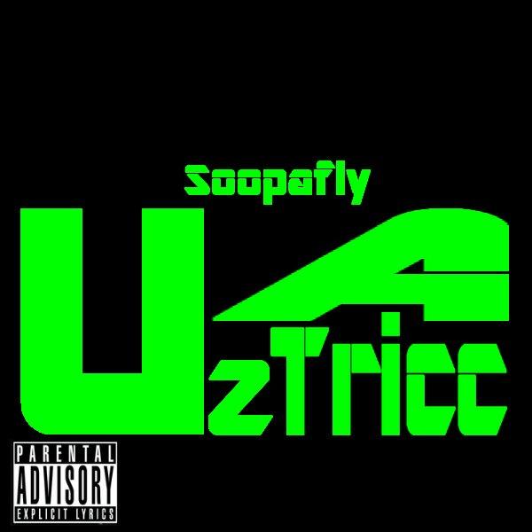 Soopafly - Uz A Tricc (Tracklist)