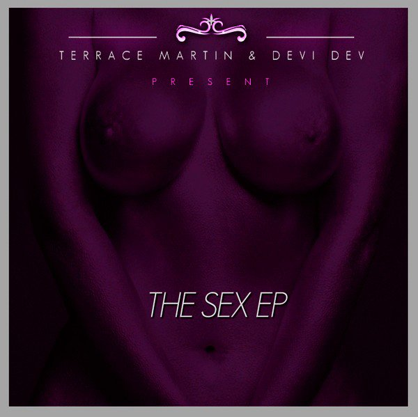 Terrace Martin - The Sex EP (Cover)