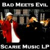 Bad Meets Evil (Eminem & Royce Da 59) - Scarie Music LP (2011)