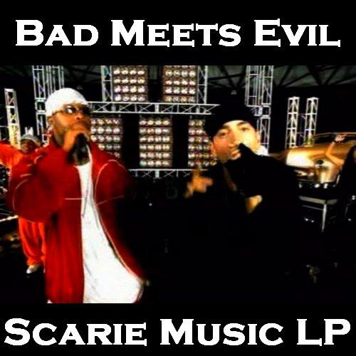 Bad Meets Evil (Eminem & Royce Da 59) - Scarie Music LP (2011)