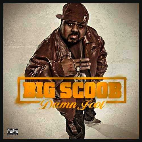 Big Scoob - Damn Fool (Cover + Guests)