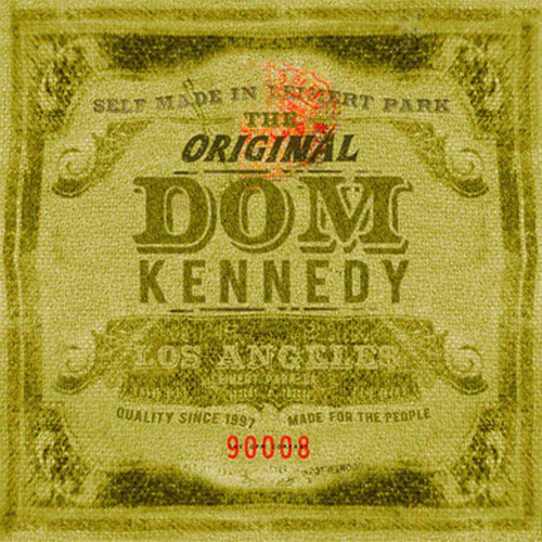 Dom Kennedy - The Original Dom Kennedy (2011)