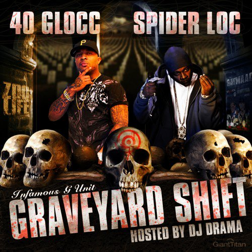 Spider Loc & 40 Glocc - Graveyard Shift (2011)