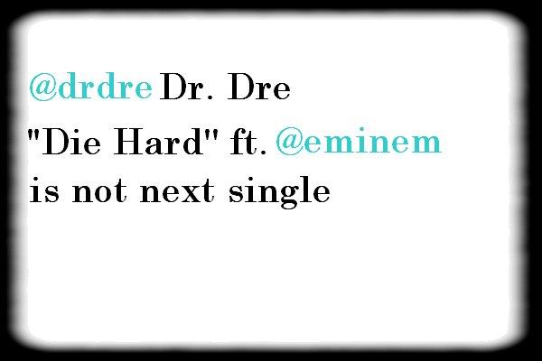 """Dr Dre declare que """"Die Hard"""" n'est pas le 3em Single !"""