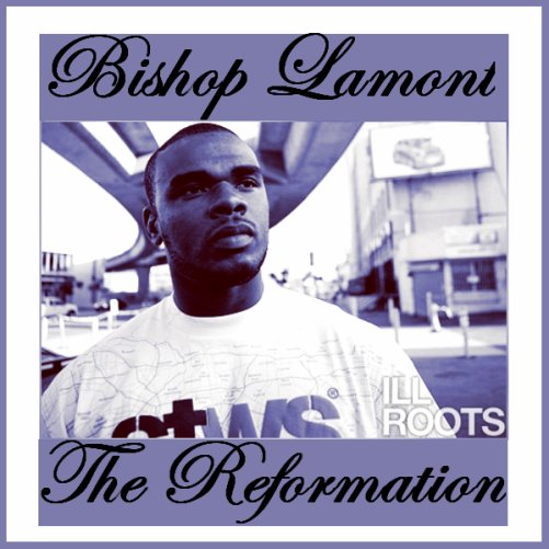 Bishop Lamont - The Reformation (2011)