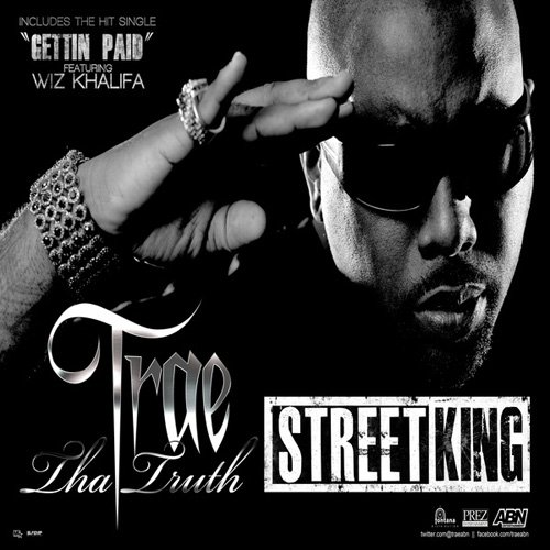Trae Tha Truth - Street King (2011)