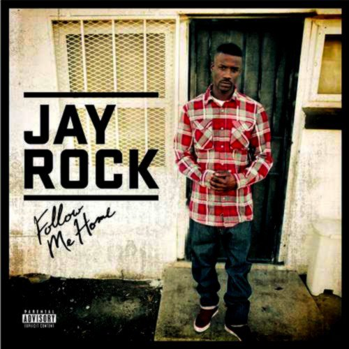 Jay Rock - Follow Me Home (Tracklist & CD Bonus)