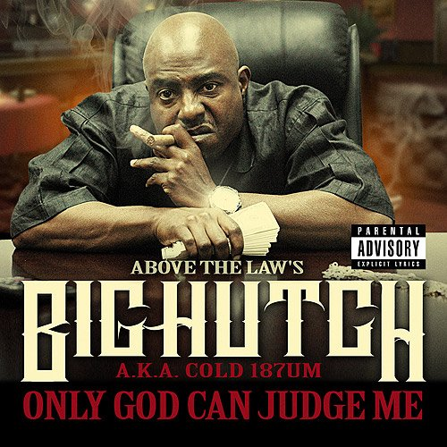 Big Hutch - Only God Can Judge Me (2011)