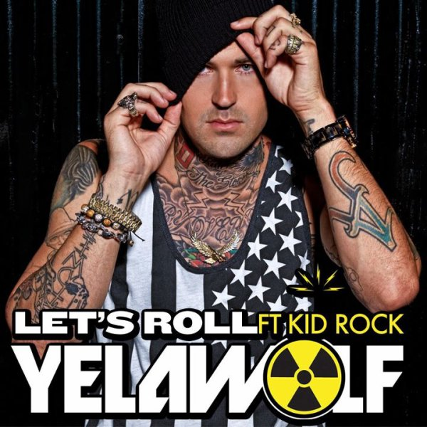 Yelawolf - Let's Roll (Feat Kid Rock)
