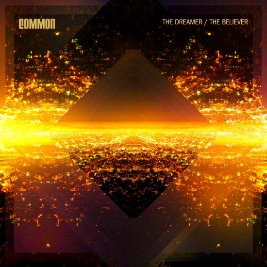 Common - The Dreamer, The Believer (Tracklist & Cover)