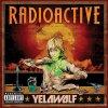 Yelawolf - Radioactive (2011)