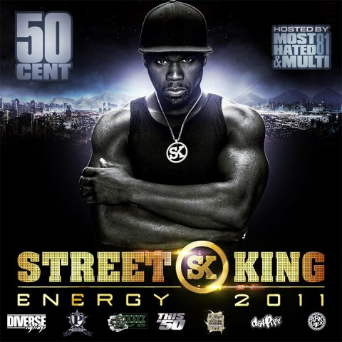 50 Cent - Street King Energy Mixtape (2011)