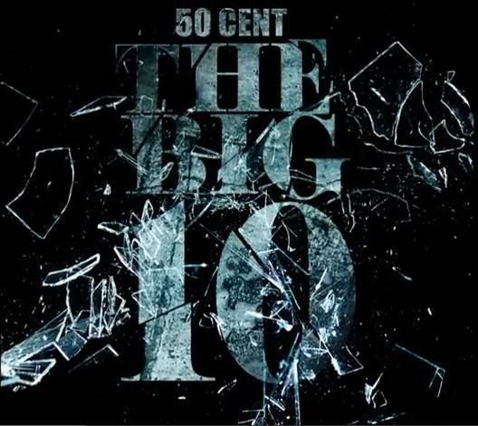 50 Cent - The Big 10 (2011)
